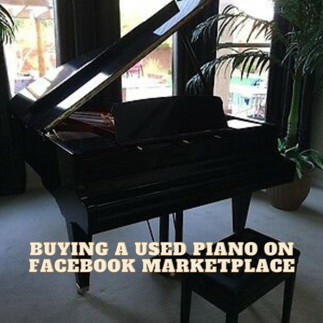 buying a used piano on facebook marketplace