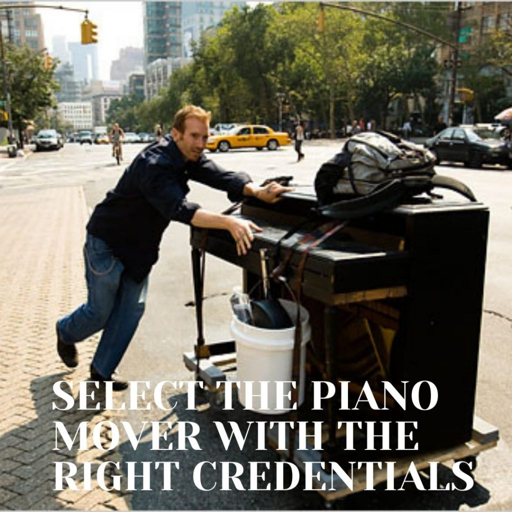 SELECT THE PIANO MOVER WITH THE RIGHT CREDENTIALS